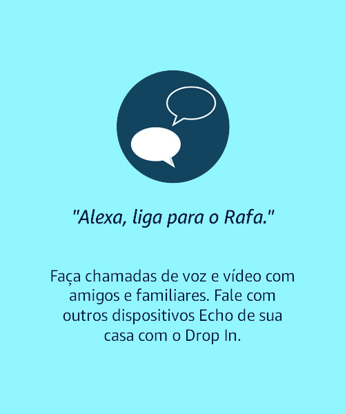 Alexa, liga para o Rafa