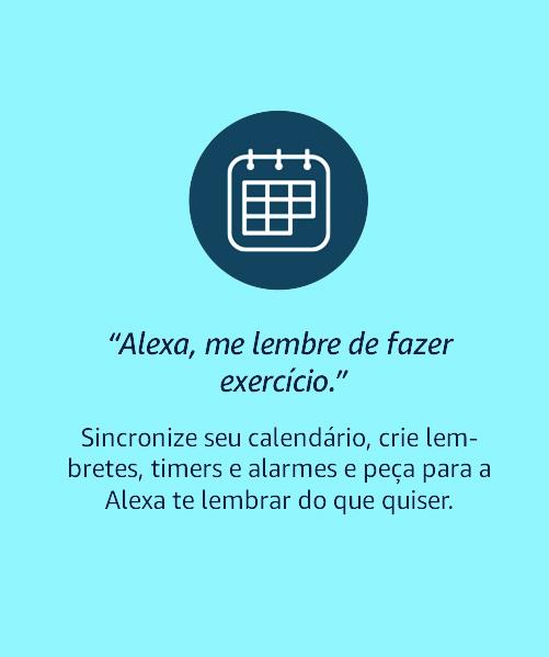 Alexa, me lembre de fazer exercício
