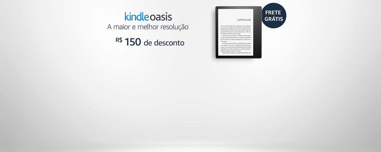 Kindle Oasis. A maior e melhor resolução. R$150 de desconto. Frete Grátis