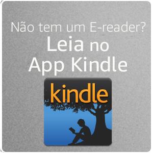 Leia também no App Kindle
