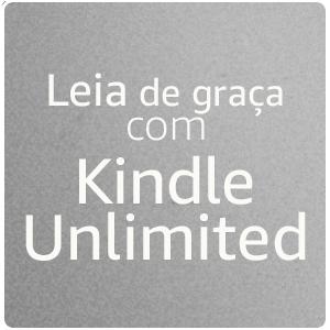 Leia de graça com o Kindle Unlimited