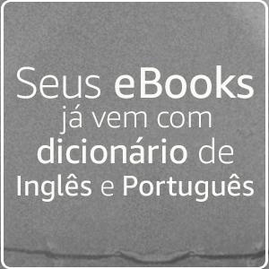 Seus eBooks já vem com dicionário de Inglês e Português
