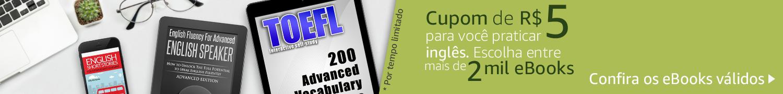 Cupom de R$5 para você praticar inglês. Escolha entre mais de 2 mil eBooks. Confira os eBooks válidos