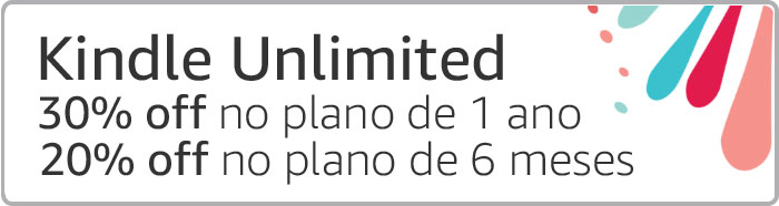 30%off no plano de 1 ano ou 20%off no plano de 6 meses de Kindle Unlimited