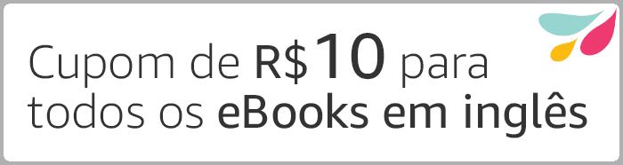 Cupom de R$10 para todos os eBooks em inglês