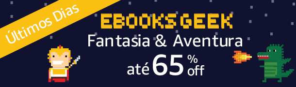 eBooks Geek: Fantasia e Aventura até 65% off