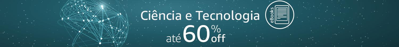 eBooks de Ciência e Tecnologia até 60% off