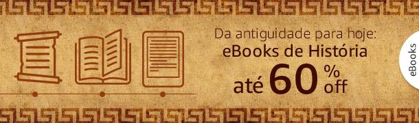 Da antiguidade para hoje: eBooks de História até 60% off