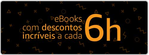 eBooks com descontos incríveis a cada 6h