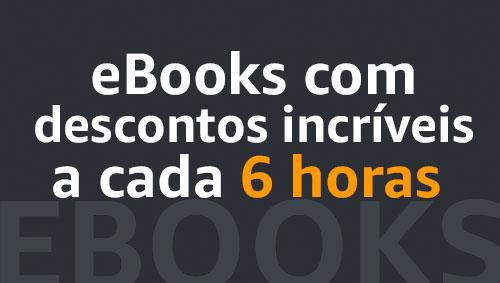 eBooks com descontos incríveis a cada 6 horas