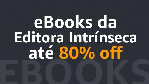 eBooks da Editora Intrínseca até 80% off