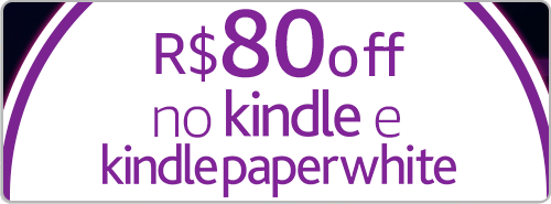 R$80off no Kindle e Kindle Paperwhite
