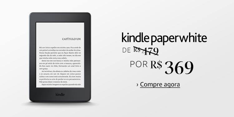 Kindle Paperwhite: De R$479 por R$369