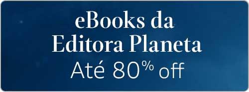 eBooks da Editora Planeta até 80% off