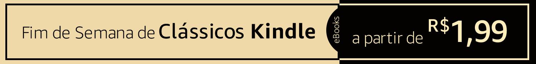 Fim de Semana de Clássicos Kindle. eBooks a partir de R$1,99