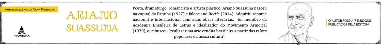 Ariano Suassuna - Poeta, dramaturgo, romancista e artista plástico,