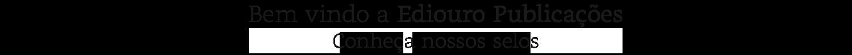 Bem vindo a Ediouro Publicações