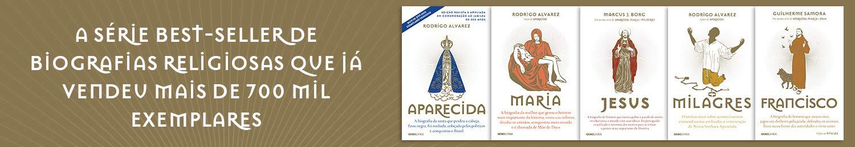 A série best-seller de biografias religiosas que já vendeu mais de 700 mil exemplares