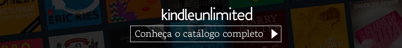 Kindle Unlimited: conheça o catálogo completo