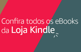 Confira todos os eBooks da Loja Kindle