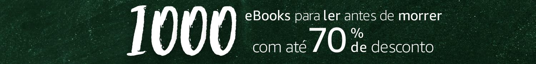1000 eBooks para ler antes de morrer com até 70% de desconto