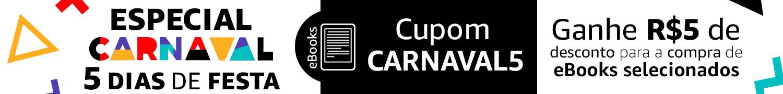 Especial Carnaval: Cupom CARNAVAL5