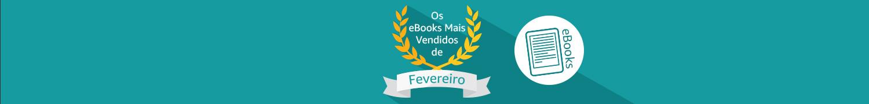 Os eBooks Mais Vendidos de Fevereiro