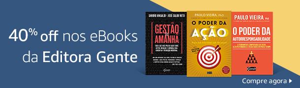 Até 40% off nos eBooks da Editora Gente. Compre agora