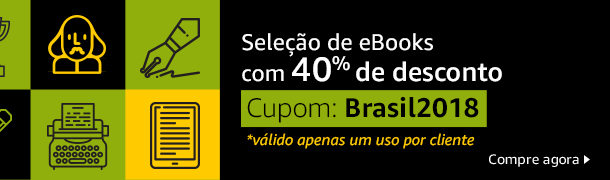 Seleção de eBooks com 40% de desconto Cupom: Brasil2018 *válido apenas um uso por cliente Compre agora