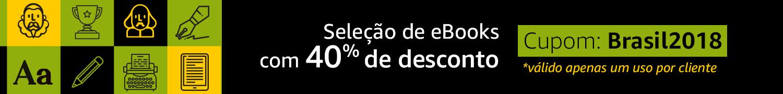 Seleção de eBooks com 40% de desconto Cupom Brasil2018