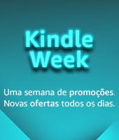 Kindle Week: Uma semana de promoções. Novas ofertas todos os dias.