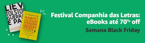 Festival Companhia das Letras: eBooks até 70% off. Semana Black Friday.