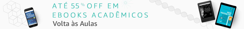 Até 55% off em eBooks Acadêmicos. Volta às Aulas
