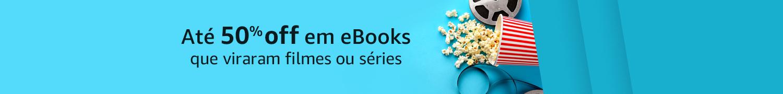 Até 50% off em eBooks que viraram filmes ou séries