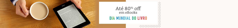 Até 80% off em eBooks. Dia Mundial do Livro.