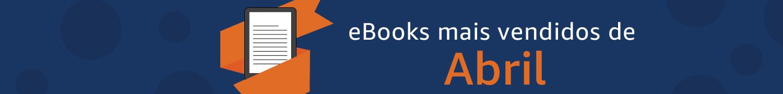 Os eBooks Mais Vendidos de Abril