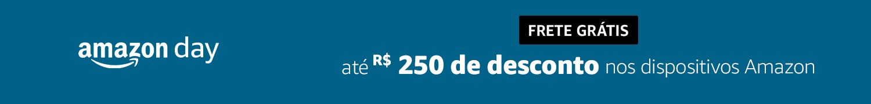Até R$250 de desconto nos dispositivos Amazon com frete grátis no Amazon Day