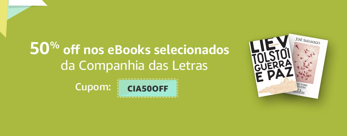 Cupom CIA50OFF: 50% off nos eBooks da Cia das Letras