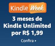 3 meses de Kindle Unlimited por apenas R$ 1,99
