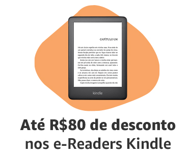 Até R$ 80,00 off nos e-Readers Kindle