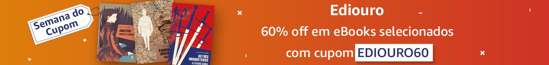 Semana do Cupom: 60% off em eBooks selecionados com o cupom EDIOURO60