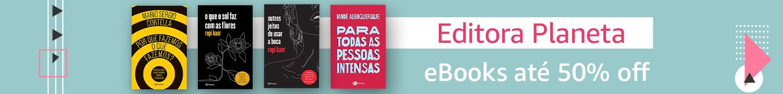 Editora Planeta: eBooks até 50% off