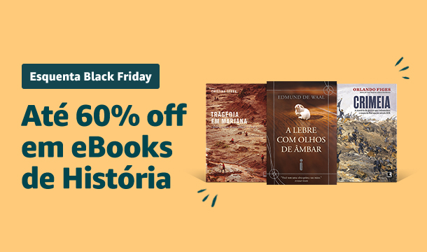 Esquenta Black Friday - até 60% off em eBooks de História