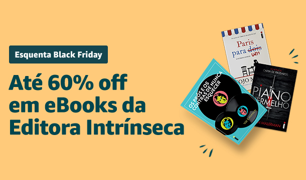 Esquenta Black Friday - eBooks da Editora Intrínseca até 60% off