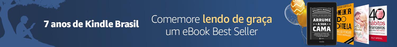 7 anos de Kindle Brasil - Comemore lendo de graça um eBook Best-seller