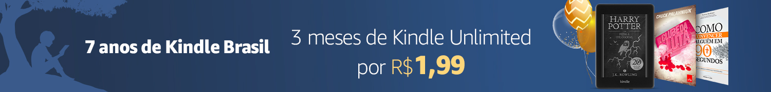 7 Anos Kindle Brasil - 3 meses de Kindle Unlimited por R$1,99