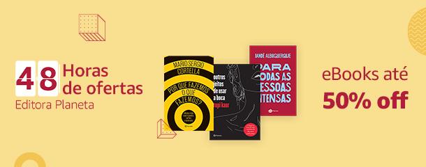 48h de ofertas:  até 50% off em eBooks - Editora Planeta