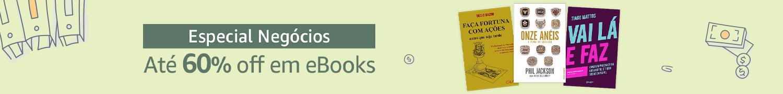 Especial Negócios: até 60% off em eBooks