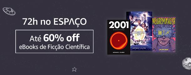 72h no Espaço: Até 60% off em eBooks de Ficcção Científica