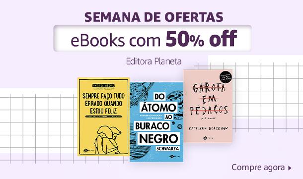 Semana de Ofertas: eBooks com 50% off - Editora Planeta